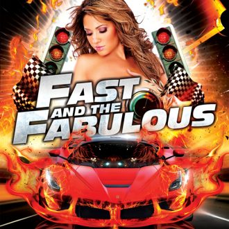 Fast and the Fabulous
